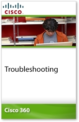 Cisco 360 Learning Program for CCIE Routing and Switching: Troubleshooting