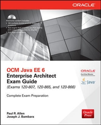 OCM Java EE 6 Enterprise Architect Exam Guide (Exams 1Z0-807, 1Z0-865 & 1Z0-866)