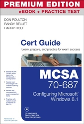 MCSA 70-687 Cert Guide: Configuring Microsoft Windows 8.1 Premium Edition eBook and Practice Test