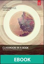 Adobe InDesign CC Classroom in a Book (2014 release, eBook)