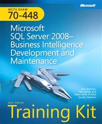 Self-Paced Training Kit (Exam 70-448) Microsoft SQL Server 2008 Business Intelligence Development and Maintenance (MCSA)