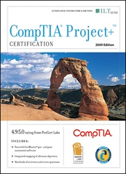 CompTIA Project+ Certification, 2009 Edition +, Instructor's Edition