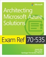 Prepare for Microsoft Exam 70-535 - and help demonstrate your real-world mastery of architecting complete cloud solutions on the Microsoft Azure platform.