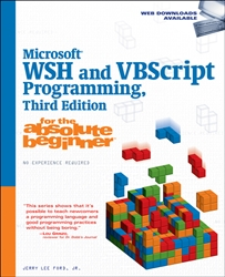Microsoft WSH & VBSCRIPT Programming f/the absolute Beginner