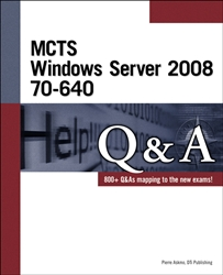 MCTS: Windows Server 2008 70-640 Q&A