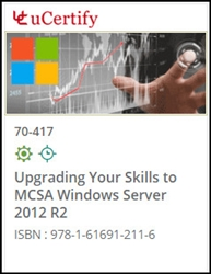 Upgrading Your Skills to MCSA Windows Server 2012 (70-417) Courseware
