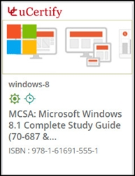 MCSA: Windows 8.1 Complete Study Guide (70-687 & 70-688) Courseware