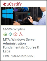 MTA: Windows Server Administration (98-365) Lab and Courseware