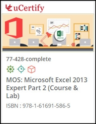 MOS: Microsoft Excel 2013 Expert Part 2 (77-428) Lab and Courseware