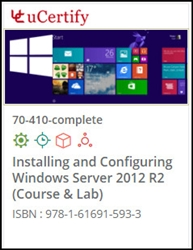 Installing and Configuring Windows Server 2012 (70-410) Lab and Courseware