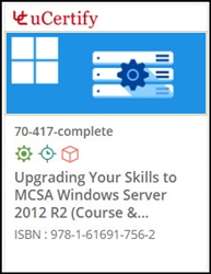Upgrading Your Skills to MCSA Windows Server 2012 (70-417) Lab and Courseware