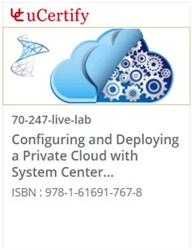 Configuring and Deploying a Private Cloud with System Center 2012 (70-247) Live Lab