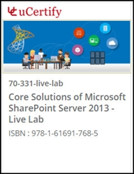 Core Solutions of Microsoft SharePoint Server 2013 (70-331) Live Lab