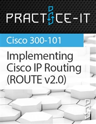 300-101 - Implementing Cisco IP Routing (ROUTE v2.0) Practice Lab