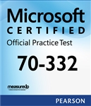 70-332: Advanced Solutions of Microsoft SharePoint Server 2013 Microsoft Official Practice Test