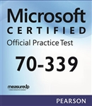 70-339: Managing Microsoft SharePoint Server 2016 Microsoft Official Practice Test