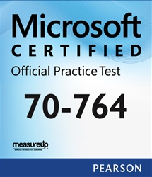 70-764: Administering a SQL Database Infrastructure Microsoft Official Practice Test