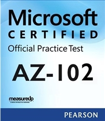 AZ-102: Microsoft Azure Administrator Certification Transition Microsoft Official Practice Test