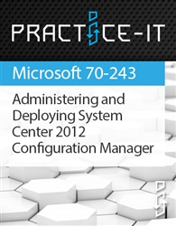 Administering and Deploying System Center 2012 Configuration Manager (70-243) Practice Lab