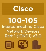 Cisco Practice Exam for 100-105 NetCert: Interconnecting Cisco Network Devices Part 1 (ICND1) v3.0