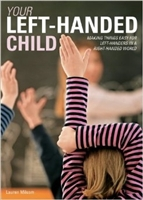 Your Left Handed Child: Making Things Easy for Left Handers in a Right-Handers World