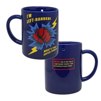 Only Lefties can safely drink from this Mug!