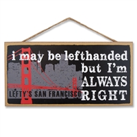 I May Be Left-Handed Wooden Sign