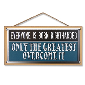 Only the Greatest Overcome It Wooden Sign