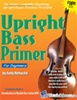 Upright Bass Primer - Learn the Bass Fiddle Book w/ Audio CD