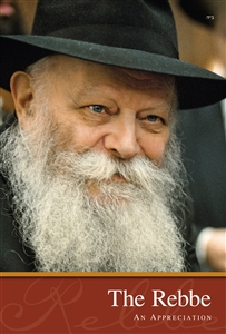 The Rebbe, An Appreciation
