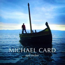 Michael Card - Soul Anchor