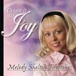 Melody Shelton CD Count It As Joy