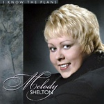 Melody Shelton's CD: I Know The Plans