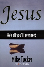 Jesus, He's All You'll Ever Need