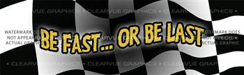 Be Fast .. Or Be Last Racing Rear Window Graphic