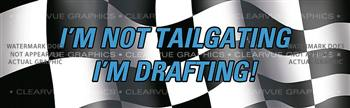 I'm Not Tailgating... Racing Rear Window Graphic