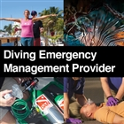 Diving Emergency Management Provider Program *Train at DiveSeekers.com 888-SCUBA-47