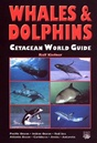 Whales and Dolphins Cetacean World Guide by Ralph Kiefner *BUY Whales and Dolphins Cetacean World Guide at DIVESEEKERS.com 888-SCUBA-47