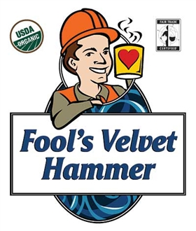 Fool's Organic Fair Trade Velvet Hammer / 10oz