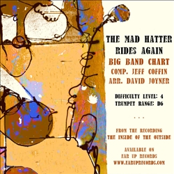 The Mad Hatter Rides Again,<em> by Jeff Coffin arr.Deacon-Joyner</em>