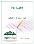 I'm Late<em> by Mike Conrad</em>