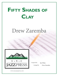 Fifty Shades of Clay ,<em> by Drew Zaremba</em>