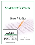 Somebody's Waltz,<em> by Tom Matta</em>