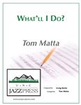 What'll I Do? - PDF Download,<em> by Tom Matta</em>