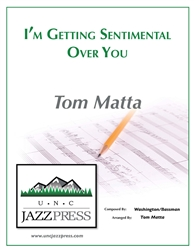 I'm Getting Sentimental Over You - PDF Download,<em> by Tom Matta</em>