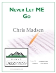 Never Let Me Go  - PDF Download,<em> by Chris Madsen</em>
