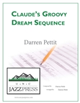 Claude's Groovy Dream Sequence - PDF Download,<em> by Darren Pettit</em>
