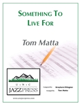 Something To Live For - PDF Download,<em> by Tom Matta</em>