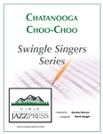 Chattanooga Choo-Choo (SK-4) - PDF Download 20 Copies,<em> by Ward Swingle</em>
