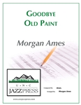 Goodbye Old Paint,<em> by Morgan Ames</em>